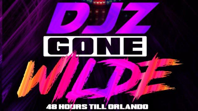DJ Z Gone Wilde: 48 Hours Till Orlando