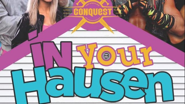 """Pro Wrestling Conquest """"In Your Hausen"""""""