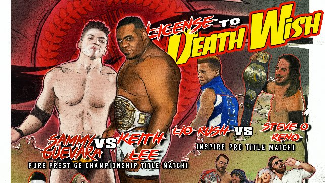 S4 E2: License To Death Wish [5.28.2017]- Inspire Pro Wrestling