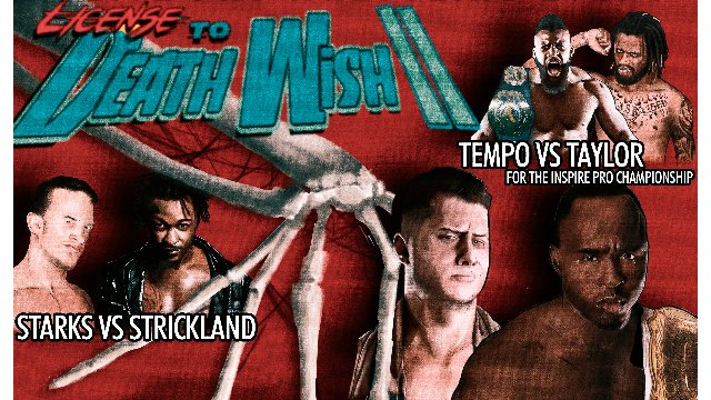 S5 E5: License To Death Wish II [9.2.2018]- Inspire Pro Wrestling