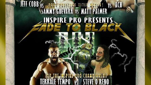 S4 E5: Fade To Black III  [11.12.2017]- Inspire Pro Wrestling