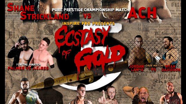S5 E1: Ecstasy Of Gold V [1.14.2018]- Inspire Pro Wrestling