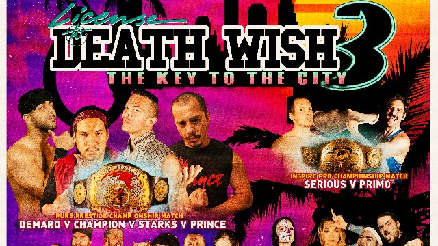 S6 E5: LICENSE TO DEATH WISH 3 [9.1.2019]- Inspire Pro Wrestling