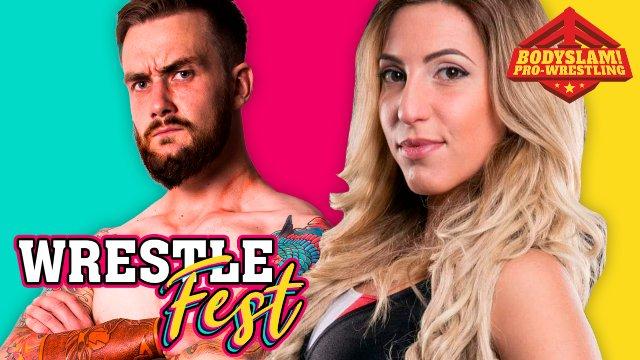 BODYSLAM! 21 - WrestleFest 2019