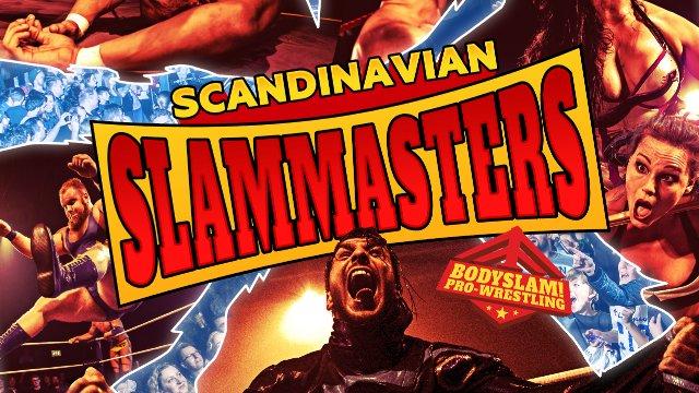 BODYSLAM! 22 - Scandinavian Slammasters
