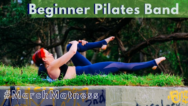 Beginner Pilates With A Band Classical Pilates Workout #MarchMATness