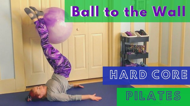 Ball to the Wall Hardcore Pilates Workout
