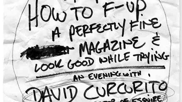 How to F***Up a Perfectly Fine Magazine and Look Good While Trying: An Evening With David Curcurito, Design Director of Esquire & Friends