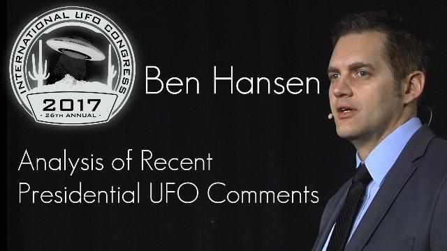 Ben Hansen - Analysis of Recent Presidential UFO Comments