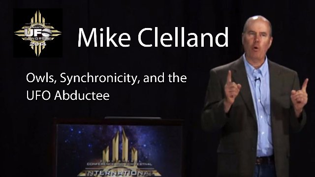 Mike Clelland presents Owls, Synchronicity, and the UFO Abductee