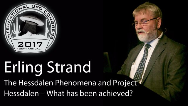 Erling Strand - The Hessdalen Phenomena and Project Hessdalen – What has been achieved?
