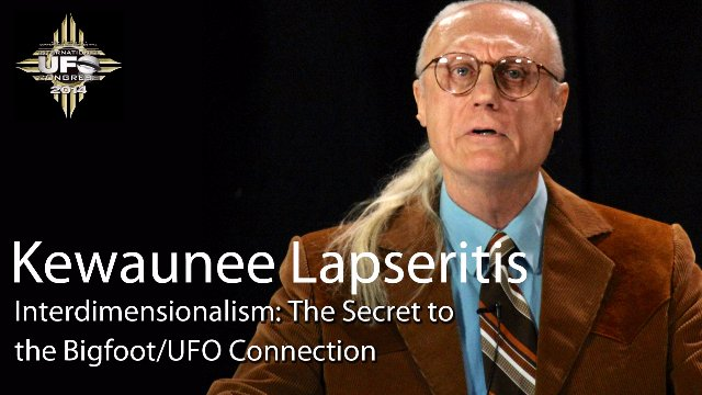 Kewaunee Lapseritis presents Interdimensionalism: The Secret to the Bigfoot/UFO Connection