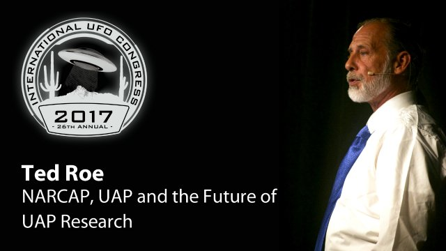 Ted Roe - NARCAP, UAP and the Future of UAP Research