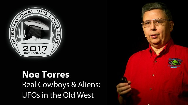 NOE TORRES - Real Cowboys & Aliens: UFOs in the Old West