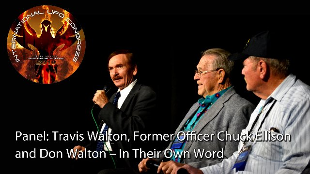 Panel: Travis Walton, Former Officer Chuck Ellison and Don Walton – In Their Own Words