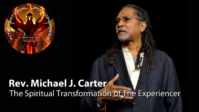 Reverend Michael J. Carter - The Spiritual Transformation of The Experiencer
