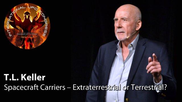 T.L. Keller - Spacecraft Carriers – Extraterrestrial or Terrestrial?