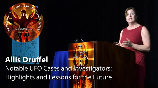 Allis Druffel - Notable UFO Cases and Investigators: Highlights and Lessons for the Future