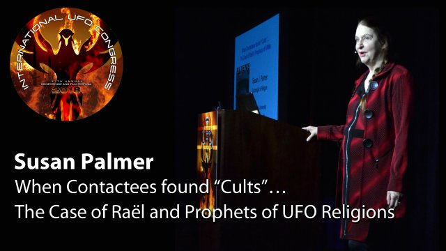 "Susan Palmer - When Contactees found ""Cults""…The Case of Raël and Prophets of UFO Religions"