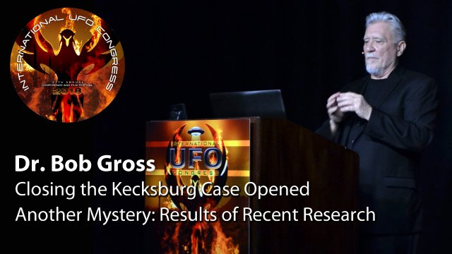 Dr. Bob Gross - Closing the Kecksburg Case Opened Another Mystery: Results of Recent Research