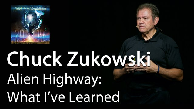 Chuck Zukowski - Alien Highway: What I've Learned