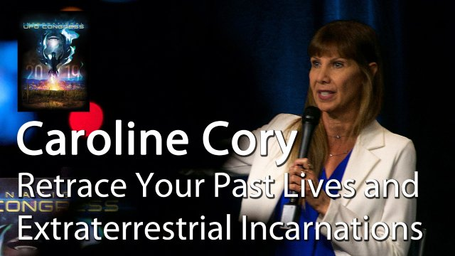 Caroline Cory - Retrace Your Past Lives and Extraterrestrial Incarnations