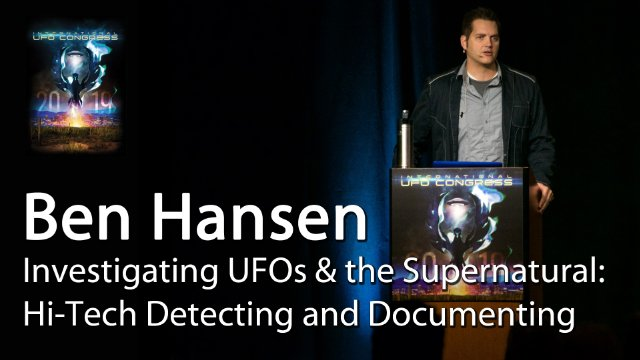Ben Hansen - Investigating UFOs and the Supernatural: Hi-Tech Detecting and Documenting