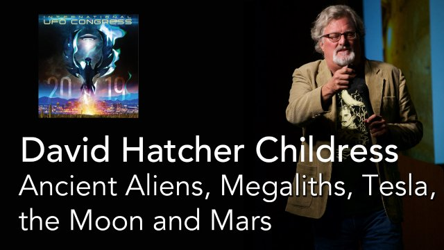 David Hatcher Childress - Ancient Aliens, Megaliths, Tesla, the Moon and Mars