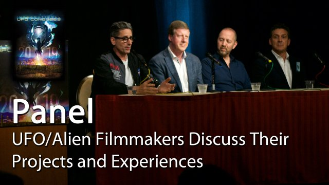 Panel: UFO/Alien Filmmakers Discuss Their Projects and Experiences