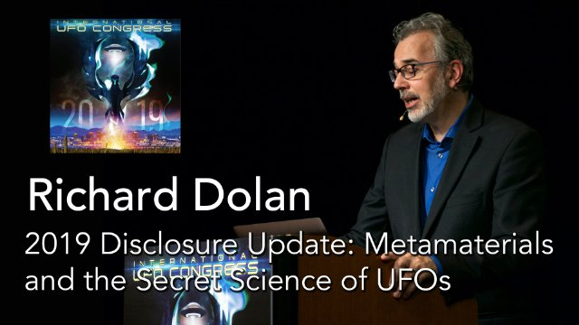 Richard Dolan - 2019 Disclosure Update: Metamaterials and the Secret Science of UFOs