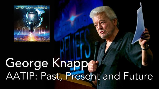George Knapp - AATIP: Past, Present and Future