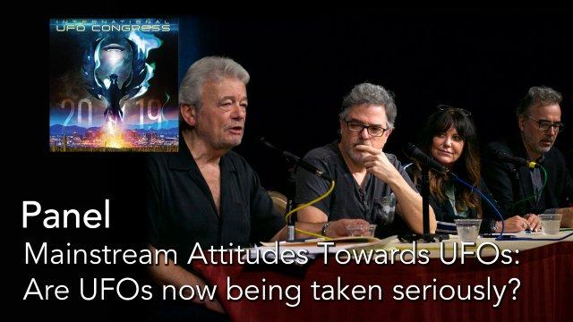 Panel: Mainstream Attitudes Towards UFOs: Are UFOs now being taken seriously?