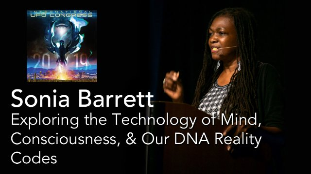 Sonia Barrett  - Exploring the Technology of Mind, Consciousness and Our DNA Reality Codes