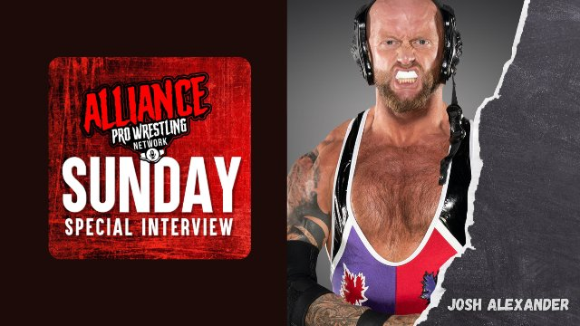 The Alliance Pro Wrestling Network Sunday Special Interview Presents Josh Alexander