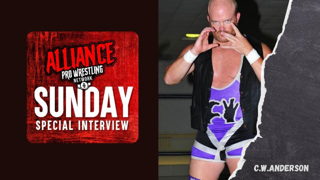 The Alliance Pro Wrestling Network Sunday Special Interview Presents CW Anderson