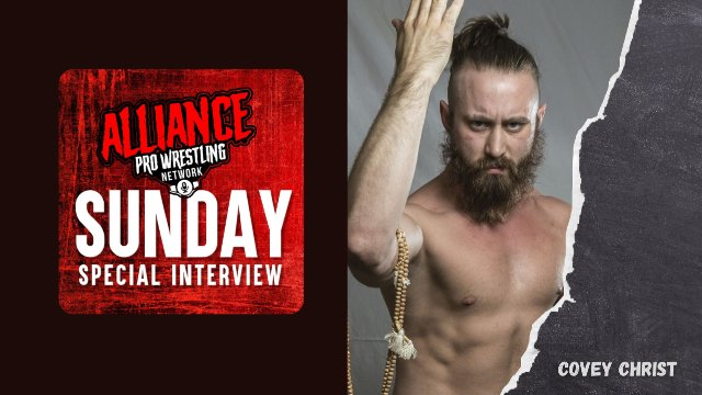 The Alliance Pro Wrestling Network Sunday Special Interview Presents Covey Christ