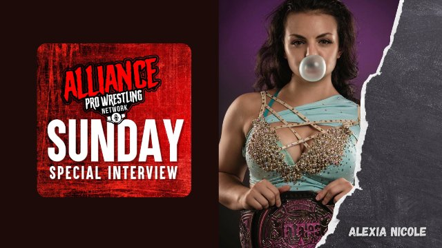 The Alliance Pro Wrestling Network Sunday Special Interview Presents Alexia Nicole