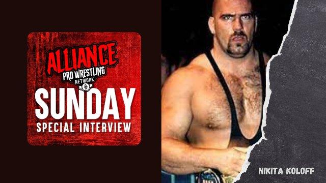 The Alliance Pro Wrestling Network Sunday Special Interview Presents Nikita Koloff