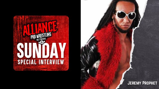 The Alliance Pro Wrestling Network Sunday Special Interview presents Jeremy Prophet