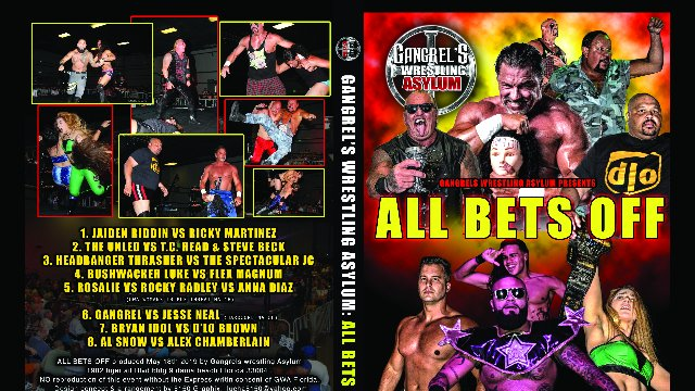 Gangrel's Wrestling Asylum Presents :ALL BETS OFF
