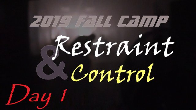 Fall 2019 Restraint and Control Camp Day 1: Establishing Contact