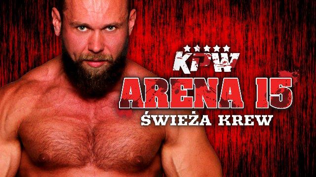 KPW Arena 15: Świeża krew