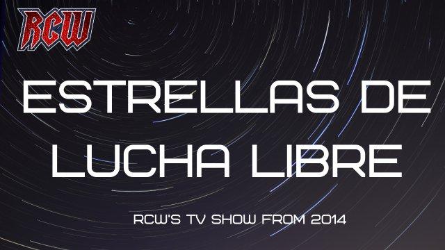 RCW Estrellas de la Lucha Libre Vol 2, 2014