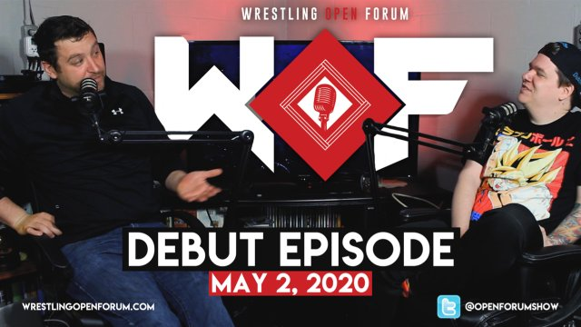 Wrestling Open Forum: Debut Episode: 5.2.2020