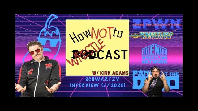 """ZPWN Presents """"How NOT to Wrestle-Cast with Kirk Adams episode 2: Featuring SCHWARTZY!"""