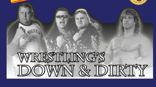 Savoldi Wrestling Library Presents Down and Dirty