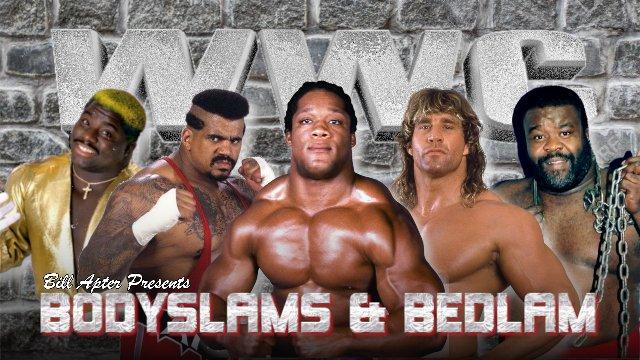 Body Slam and Bedlam 1.0