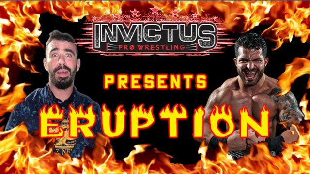 Invictus Pro Wrestling: Eruption