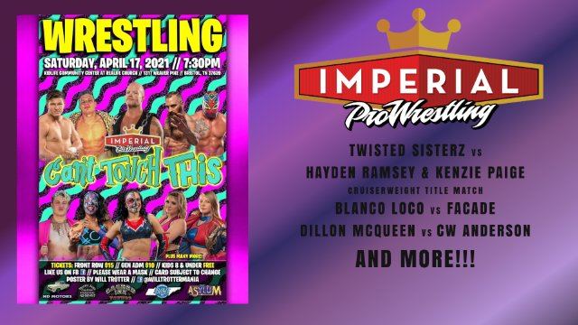 Imperial Pro Wrestling Presents: Can't Touch This