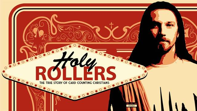 Holy Rollers - The True Story of Card-Counting Christians